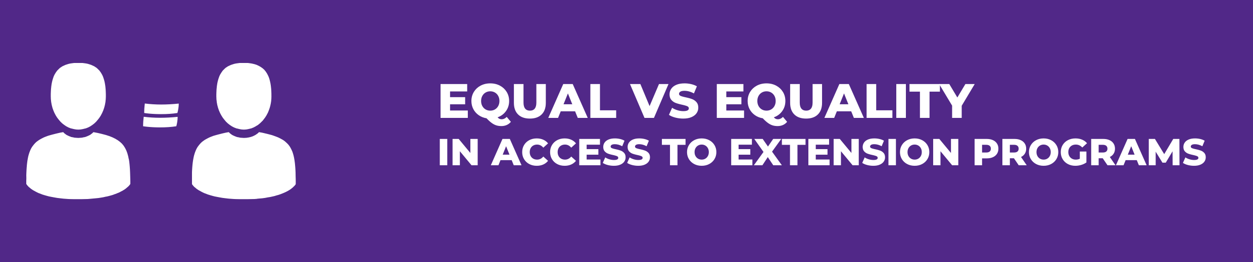 Equal vs Equality in access to Extension programs